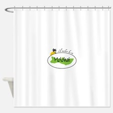 Id ratber be in MOLOKAI Shower Curtain