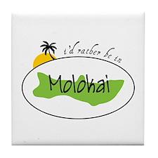 Id ratber be in MOLOKAI Tile Coaster
