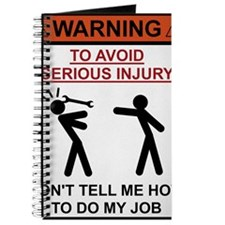 Warning - Dont Tell Me How To Do My Job Journal
