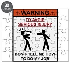 Warning - Dont Tell Me How To Do My Job Puzzle