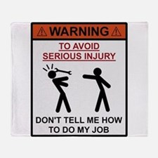 Warning - Dont Tell Me How To Do My Job Throw Blan