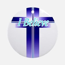 I Believe Cross Ornament (Round)