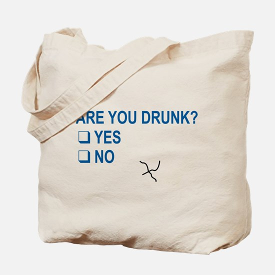 Are You Drunk? Tote Bag