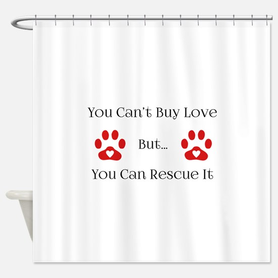 You Can't Buy Love Shower Curtain