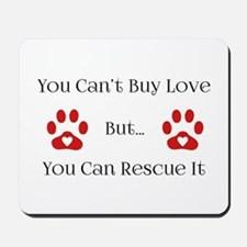 You Can't Buy Love Mousepad