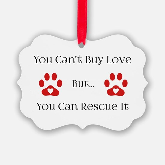 You Can't Buy Love Ornament