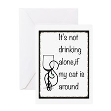 Its Not Drinking Alone Of My Cat Is Greeting Cards