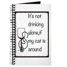 Its not drinking alone of my cat is around Journal