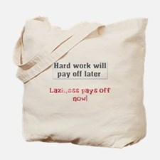 Hard work will pay off later. Tote Bag