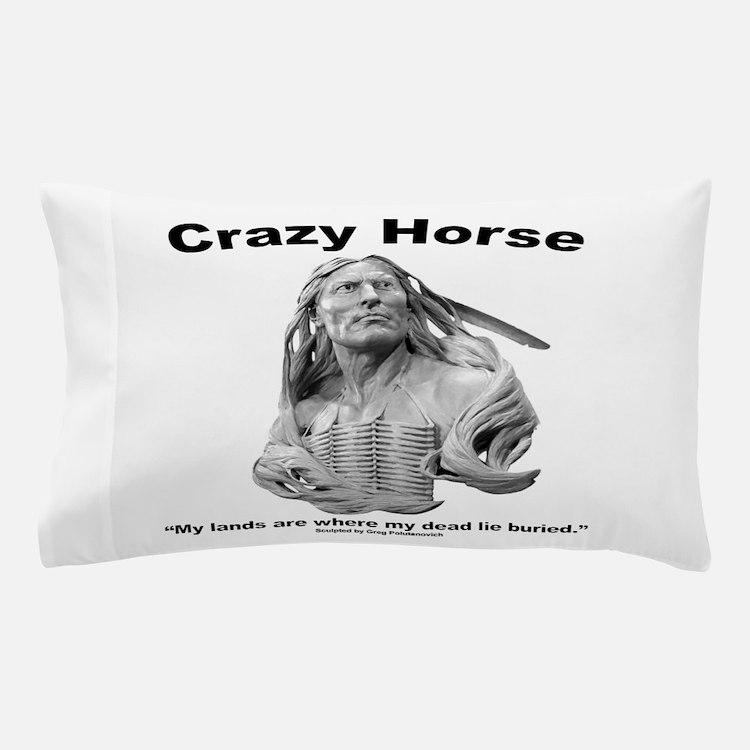 Crazy Horse: My Lands Pillow Case