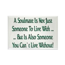 ...A Soulmate Is... Rectangle Magnet