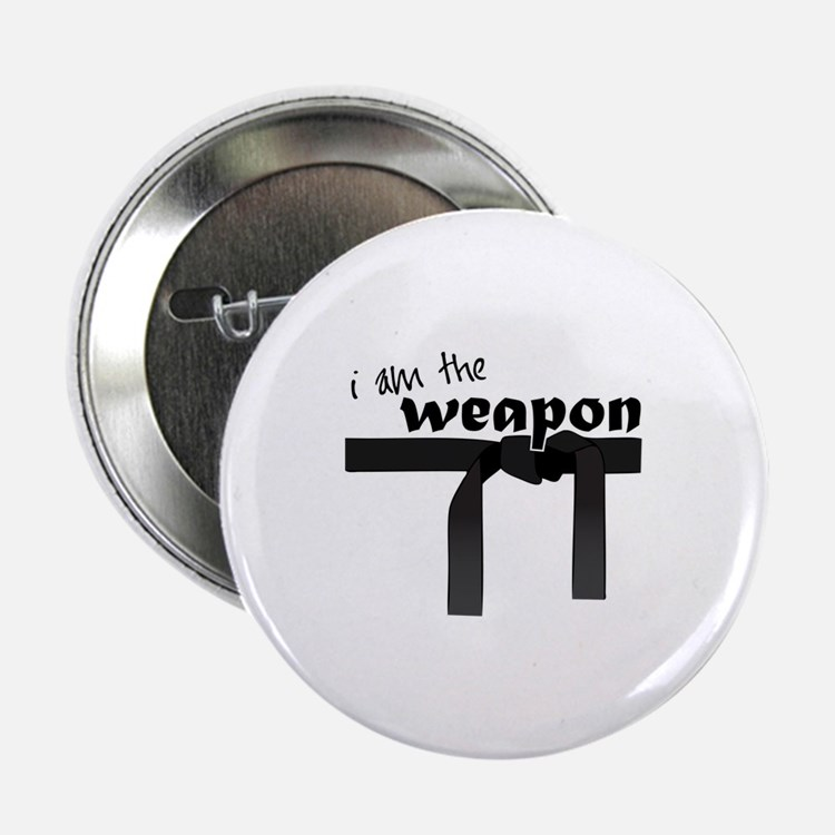 """I Am The Weapon 2.25"""" Button"""