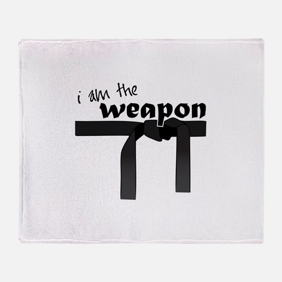I Am The Weapon Throw Blanket