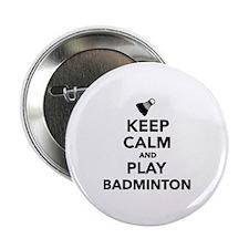 "Keep calm and play Badminton 2.25"" Button"