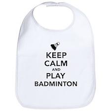 Keep calm and play Badminton Bib