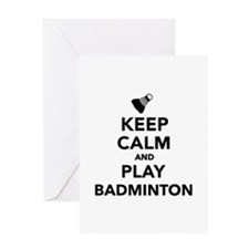 Keep calm and play Badminton Greeting Card