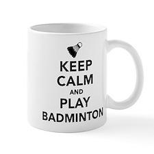 Keep calm and play Badminton Small Mug
