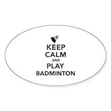 Keep calm and play Badminton Decal