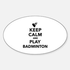 Keep calm and play Badminton Sticker (Oval)