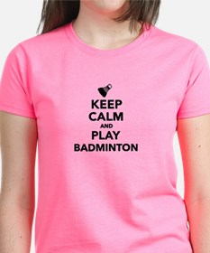 Keep calm and play Badminton Tee