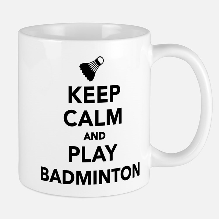 Keep calm and play Badminton Mug