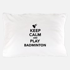 Keep calm and play Badminton Pillow Case