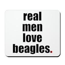 Real Men - Beagles  Mousepad
