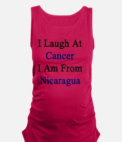 I Laugh At Cancer I Am From Nic Maternity Tank Top