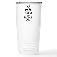 Keep calm and Paddle on Travel Mug