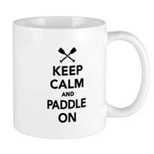Keep calm and Paddle on Small Mug