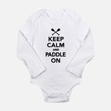 Keep calm and Paddle o Long Sleeve Infant Bodysuit