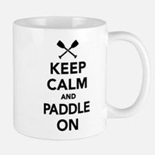 Keep calm and Paddle on Small Small Mug