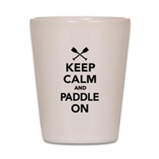 Keep calm and Paddle on Shot Glass