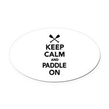 Keep calm and Paddle on Oval Car Magnet