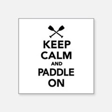 "Keep calm and Paddle on Square Sticker 3"" x 3"""