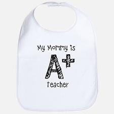 My Mommy is A+Teacher Bib