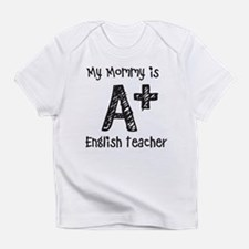 My Mommy is A+ English Teacher Infant T-Shirt