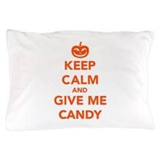 Keep calm and give me candy Pillow Case