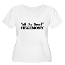 all the time! Plus Size T-Shirt