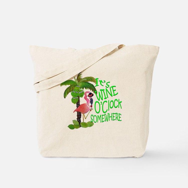 Its Wine OClock Somewhere Tote Bag