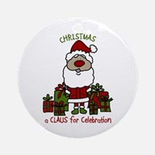 Claus For A Celebration Ornament (Round)