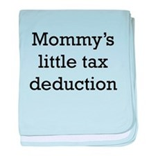 Mommys Little Tax Deduction baby blanket