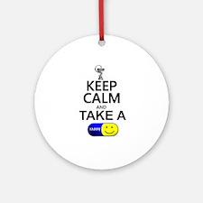 Keep Calm Take a Happy Pill Ornament (Round)