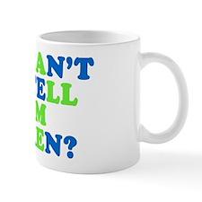Can't You Tell I'm Taken? Mug