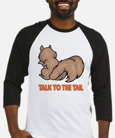 Talk to the Tail Squirrel Baseball Jersey
