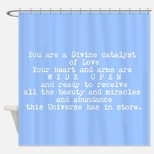 You Are A Catalyst Of Love Shower Curtain