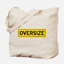 Oversize Load Sign Tote Bag