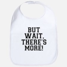 But Wait, There's More Bib