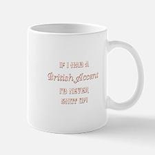 BRITISH ACCENT Mug
