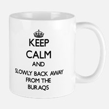 Keep calm and slowly back away from Buraqs Mugs
